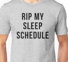 RIP MY SLEEP SCHEDULE Unisex T-Shirt