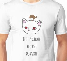 Affection blinds reason Unisex T-Shirt