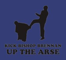 Kick Bishop Brennan Up The Arse by PaulRoberts