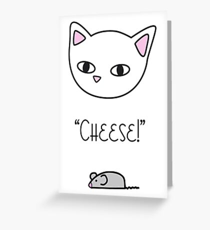 Cheese ! Greeting Card