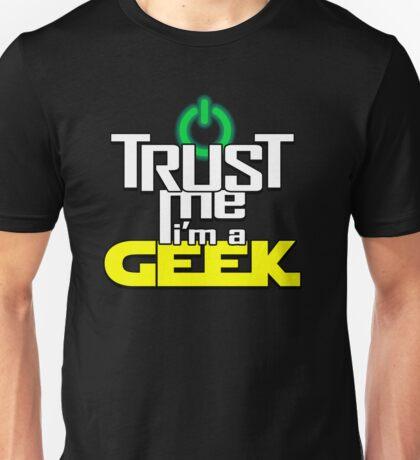 Trust me, I'm a geek Unisex T-Shirt