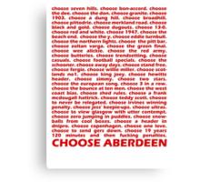 Choose Aberdeen. Canvas Print