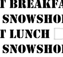 My Perfect Day: Go Snowshoeing - Black Text Sticker