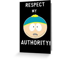 Cartman - Respect my authority Greeting Card