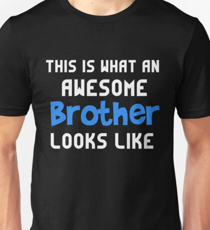 T-Shirt Funny Awesome Brother Looks Like Unisex T-Shirt