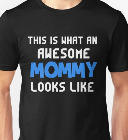T-Shirt Funny Awesome Mommy Looks Like Unisex T-Shirt