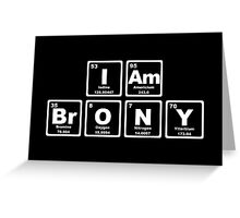 I Am Brony - Periodic Table Greeting Card