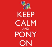 Keep Calm and Pony On - Red by graphix