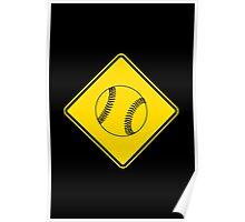 Baseball or Softball - Traffic Sign - Diamond Poster