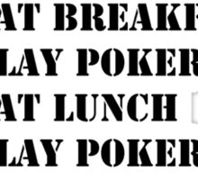 My Perfect Day: Play Poker - Black Text Sticker