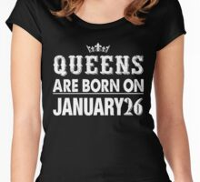 Queens Are Born On January 26 Women's Fitted Scoop T-Shirt