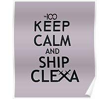 Keep Calm and ship Clexa Poster