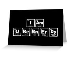 I Am Ubernerdy - Periodic Table Greeting Card