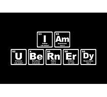 I Am Ubernerdy - Periodic Table Photographic Print