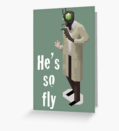 He's so fly (white text for colour shirts) Greeting Card