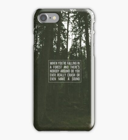 when you're falling in a forest iPhone Case/Skin