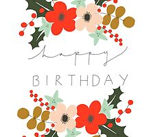 Floral Happy Birthday by Francesca  Fearnley
