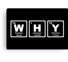 Why - Periodic Table Canvas Print