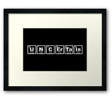 Uncertain - Periodic Table Framed Print
