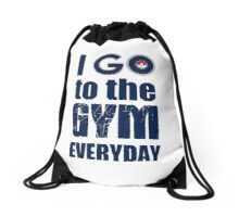 I GO to the gym everyday, Pokémon Go Drawstring Bag