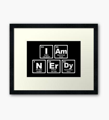 I Am Nerdy - Periodic Table Framed Print