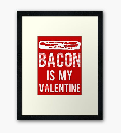XOXO Bacon is my Valentine Framed Print
