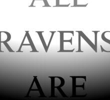 All Ravens Are Black Sticker