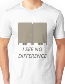 I See No Difference Unisex T-Shirt