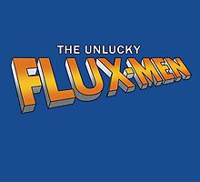 The Unlucky Flux-men by DrRoger