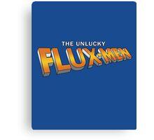 The Unlucky Flux-men Canvas Print