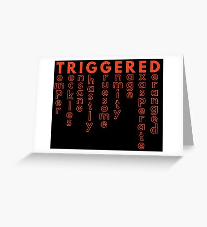 TRIGGERED (Synonyms - MEME) Greeting Card