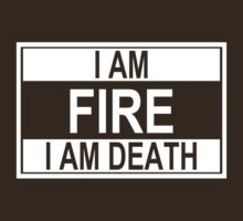 I Am Fire, I Am Death by Styl0