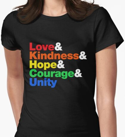 Love & Kindness & Hope & Courage & Unity Womens Fitted T-Shirt