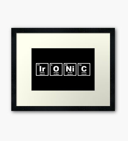 Ironic - Periodic Table Framed Print