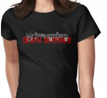 Death Sentence Womens Fitted T-Shirt