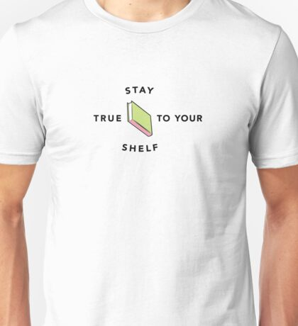 Stay True to Your Shelf - Green cover, pink spine Unisex T-Shirt