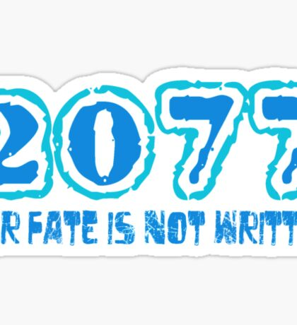 Our Fate Is Not Written Sticker