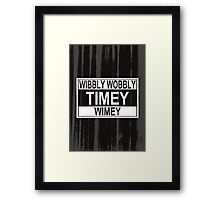 Timey Wimey Framed Print