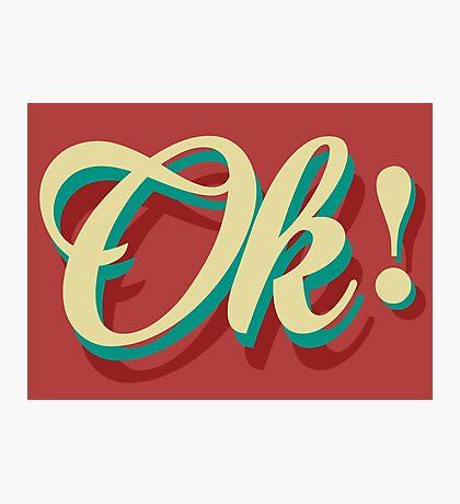 It´s ok! Photographic Print