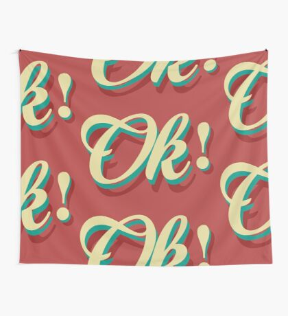 It´s ok! Wall Tapestry