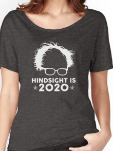 Bernie Sanders - Hindsight Is 2020 Women's Relaxed Fit T-Shirt