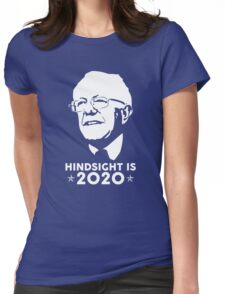 Bernie Sanders - Hindsight Is 2020 Womens Fitted T-Shirt