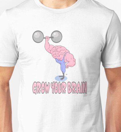 Grow Your Brain Unisex T-Shirt