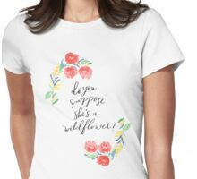 suppose she's a wildflower Womens Fitted T-Shirt