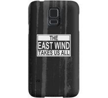 The East Wind Samsung Galaxy Case/Skin