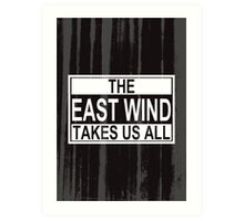 The East Wind Art Print