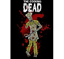The Cooking Dead Photographic Print
