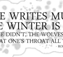 One Writes Music Because Winter Is Eternal Sticker
