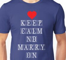 Keep Calm and Marry On Unisex T-Shirt