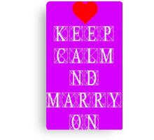 Keep Calm and Marry On Canvas Print